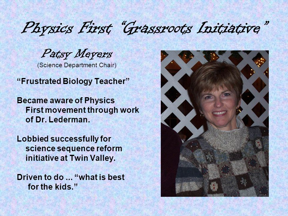 Twin Valley's Entry Into Physics First How to bring Physics First to the High School.