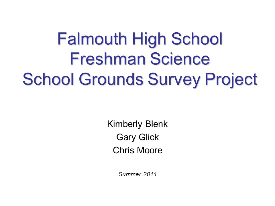 Project Goals Students will collect valid and reliable data from five sites on school grounds.
