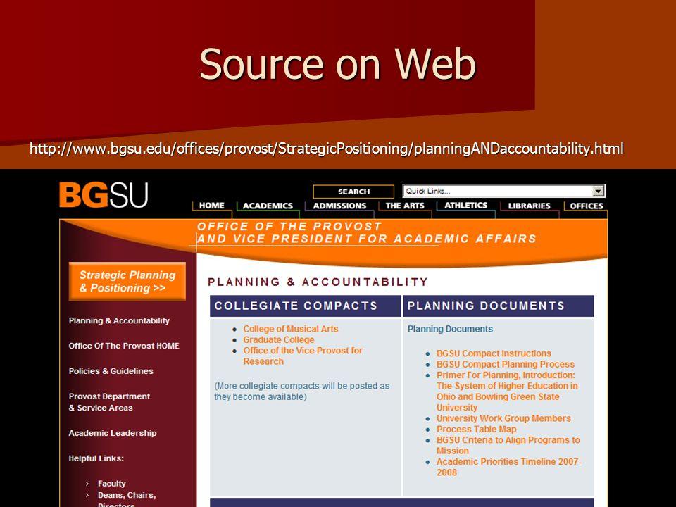Source on Web http://www.bgsu.edu/offices/provost/StrategicPositioning/planningANDaccountability.html