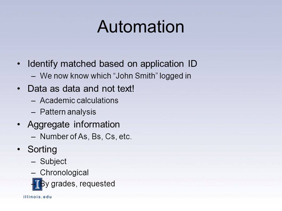 "Automation Identify matched based on application ID –We now know which ""John Smith"" logged in Data as data and not text! –Academic calculations –Patte"