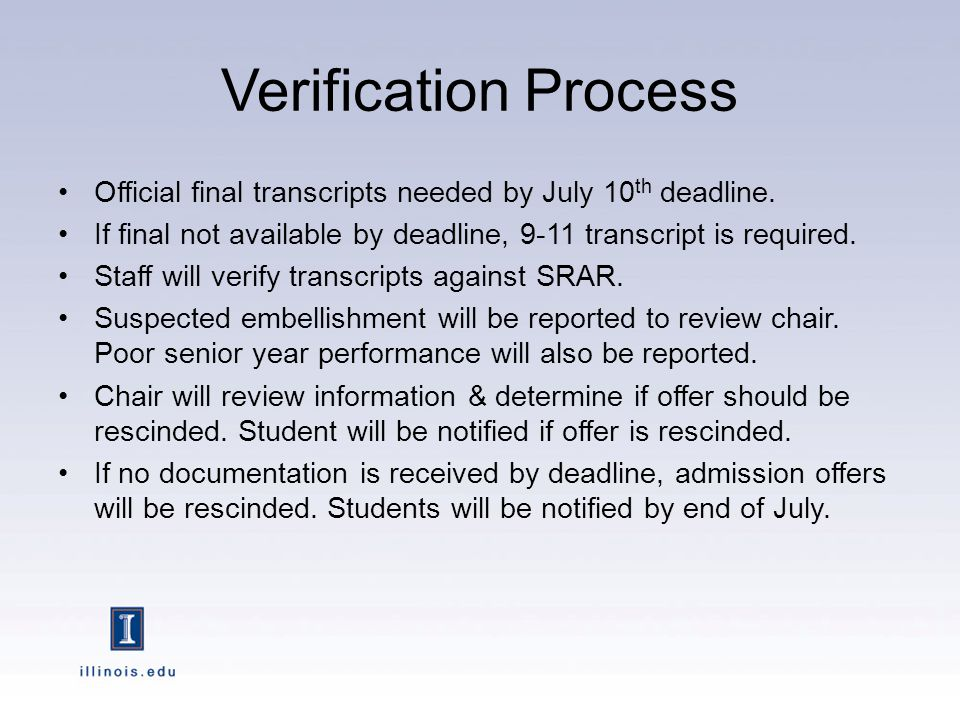 Verification Process Official final transcripts needed by July 10 th deadline.