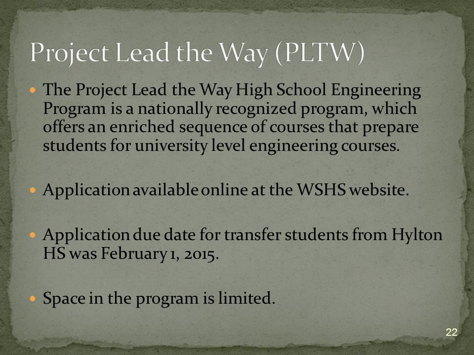 The Project Lead the Way High School Engineering Program is a nationally recognized program, which offers an enriched sequence of courses that prepare students for university level engineering courses.