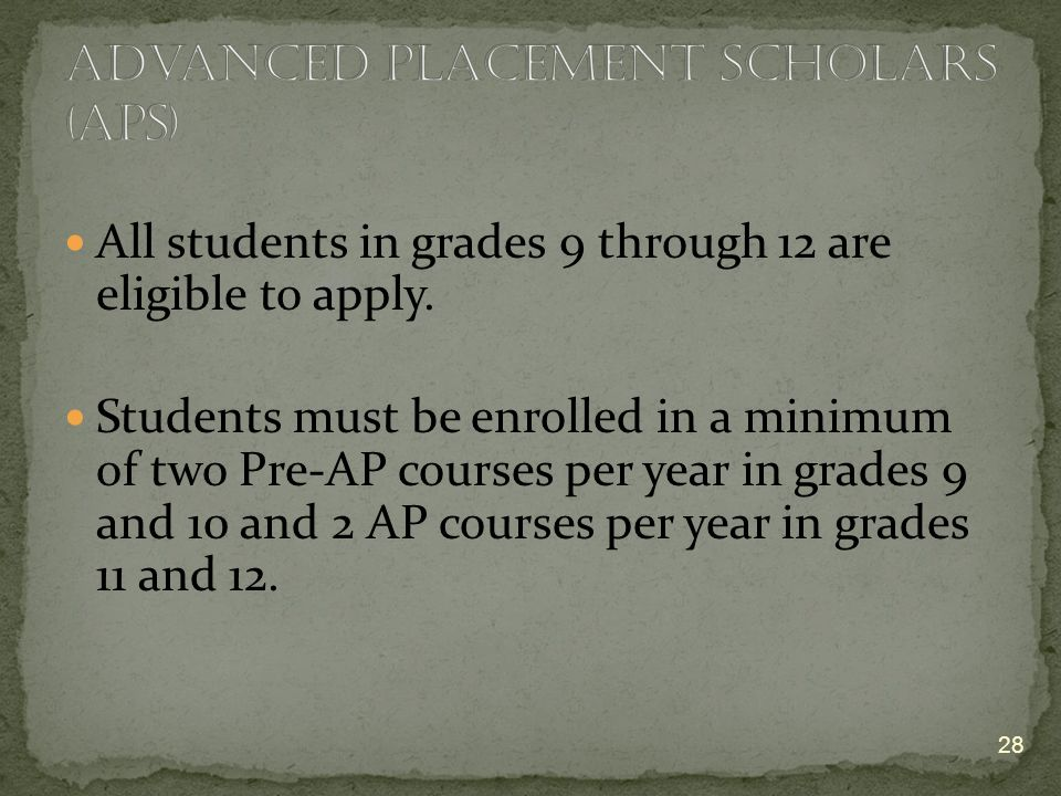 All students in grades 9 through 12 are eligible to apply.