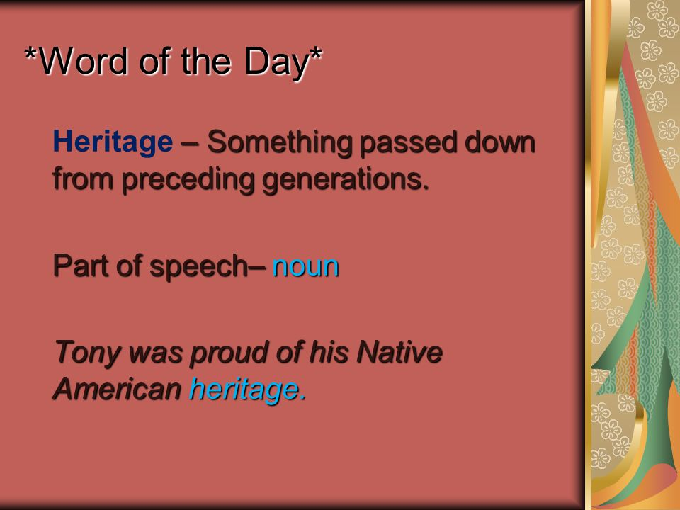 *Word of the Day* – Something passed down from preceding generations.