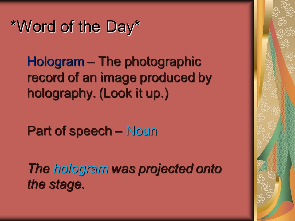 *Word of the Day* Hologram – The photographic record of an image produced by holography.