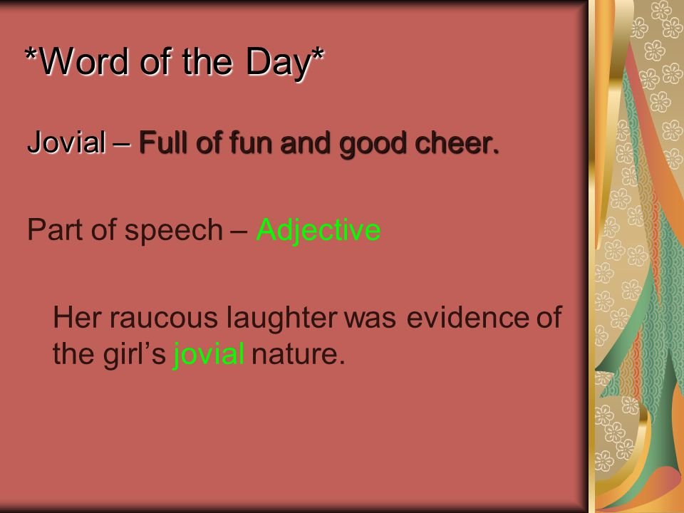 *Word of the Day* Jovial – Full of fun and good cheer.