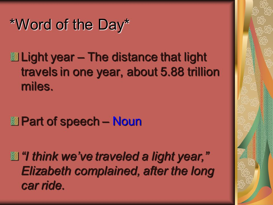 *Word of the Day* Light year – The distance that light travels in one year, about 5.88 trillion miles.
