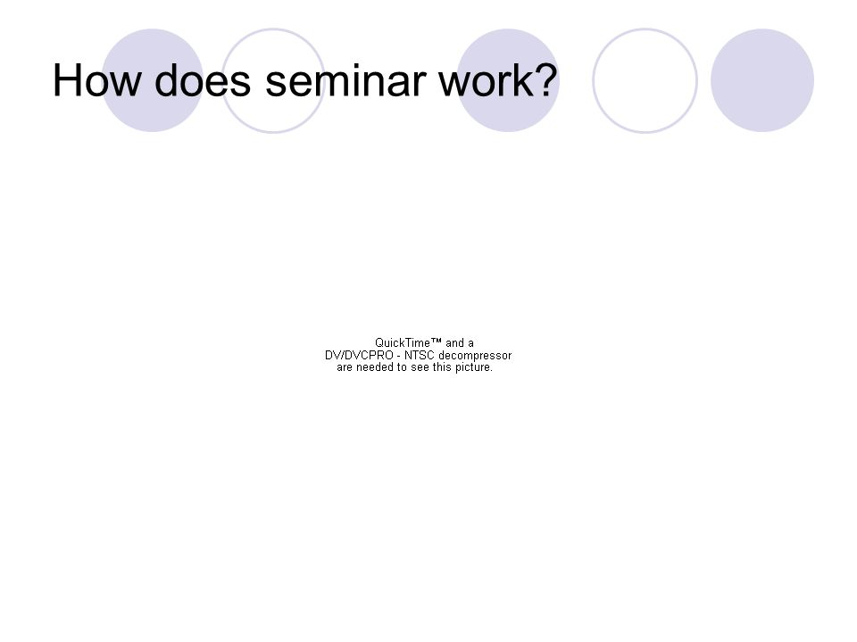 How does seminar work?
