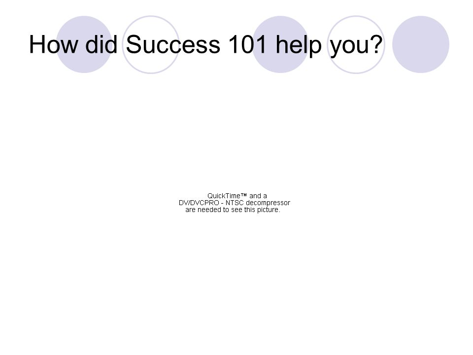 How did Success 101 help you?