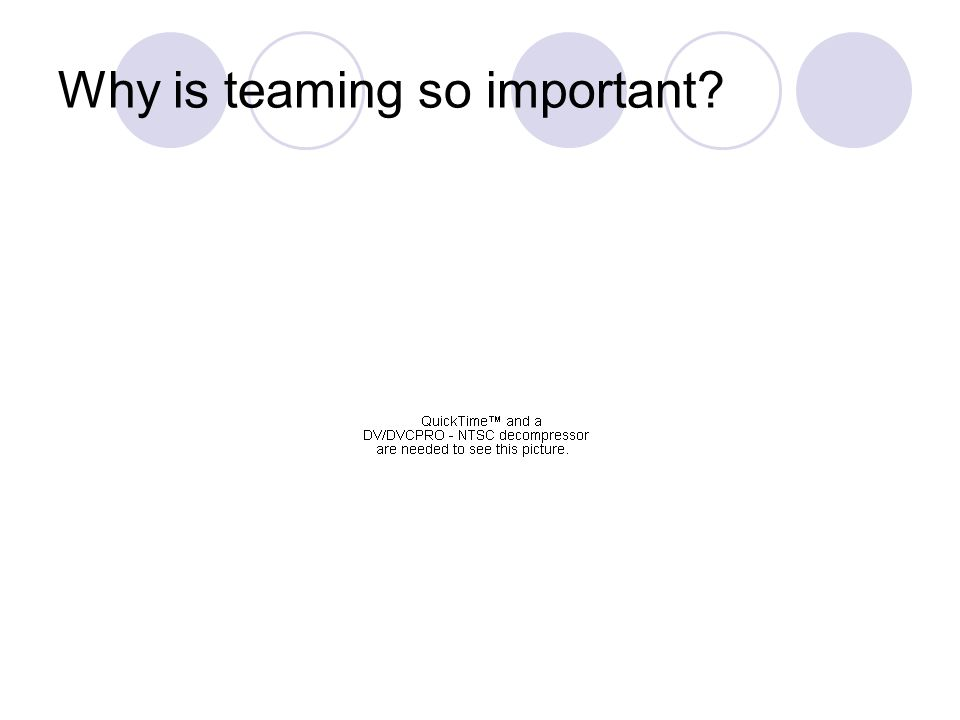 Why is teaming so important?