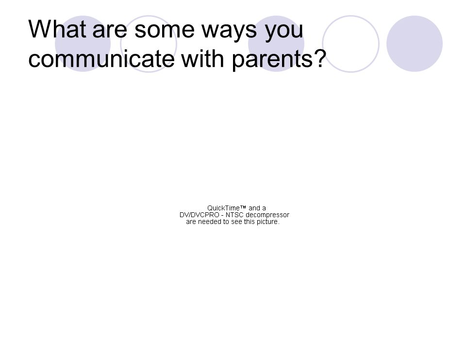What are some ways you communicate with parents?