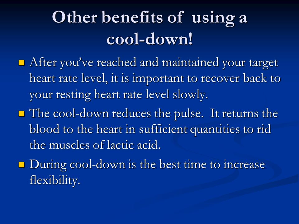 Other benefits of using a cool-down.