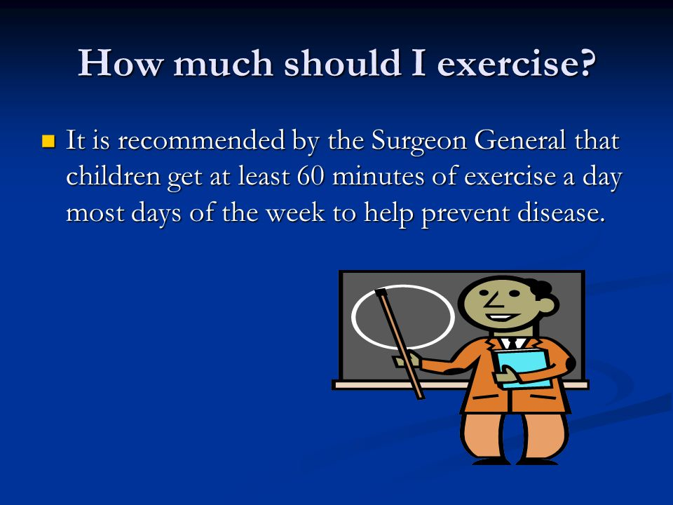 How much should I exercise.