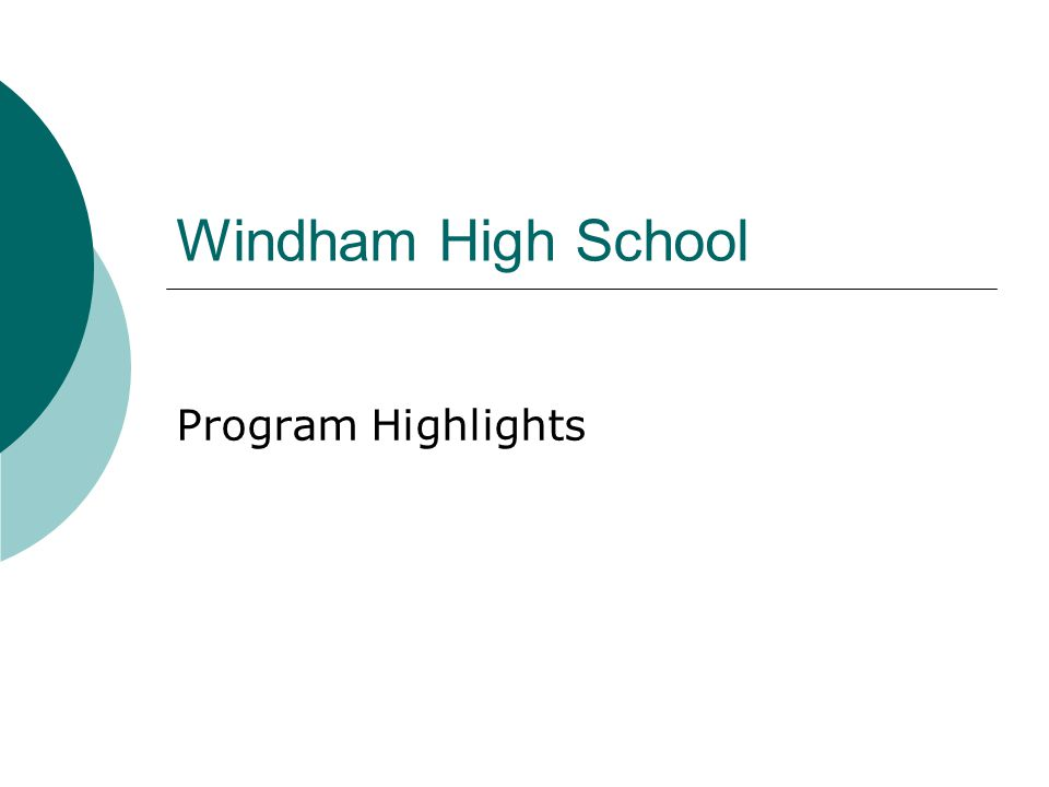 Windham High School Program Highlights