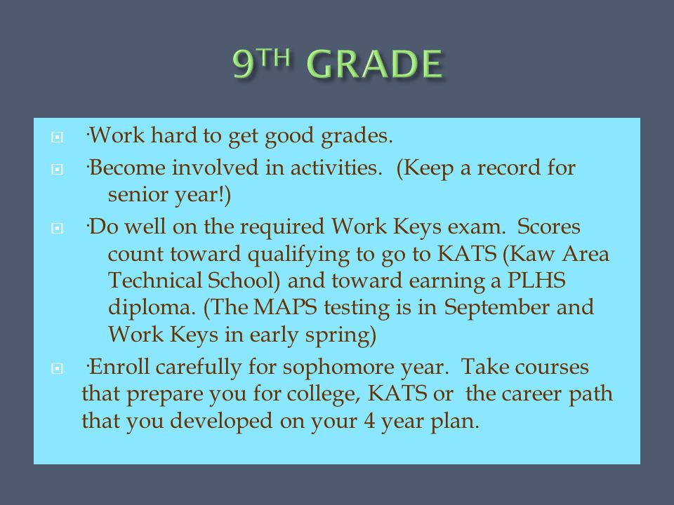  ·Work hard to get good grades.  ·Become involved in activities.