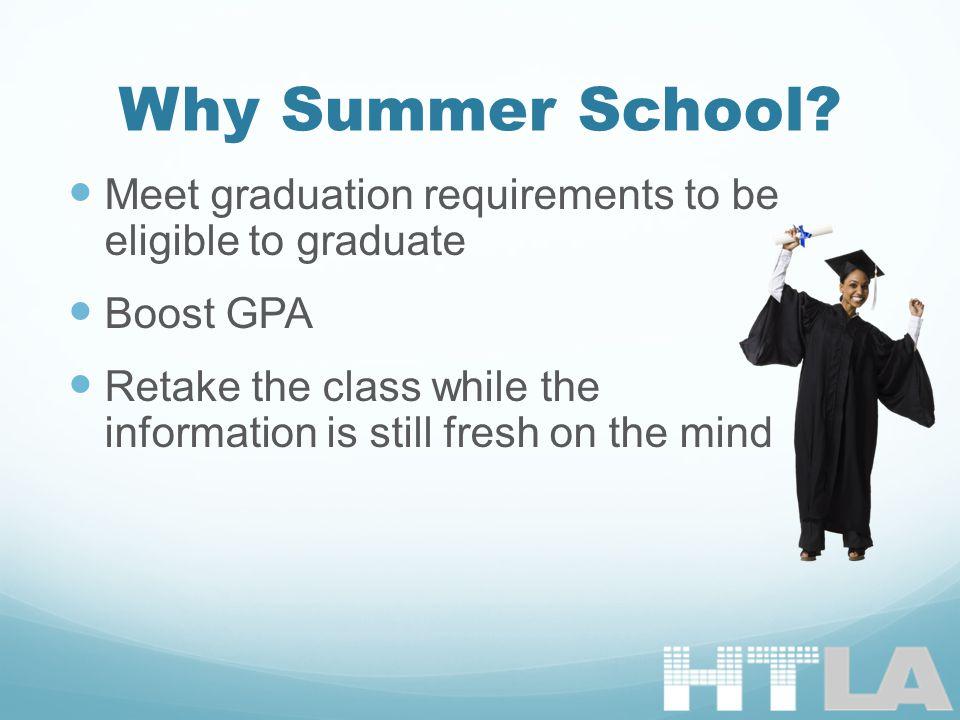 Why Summer School.