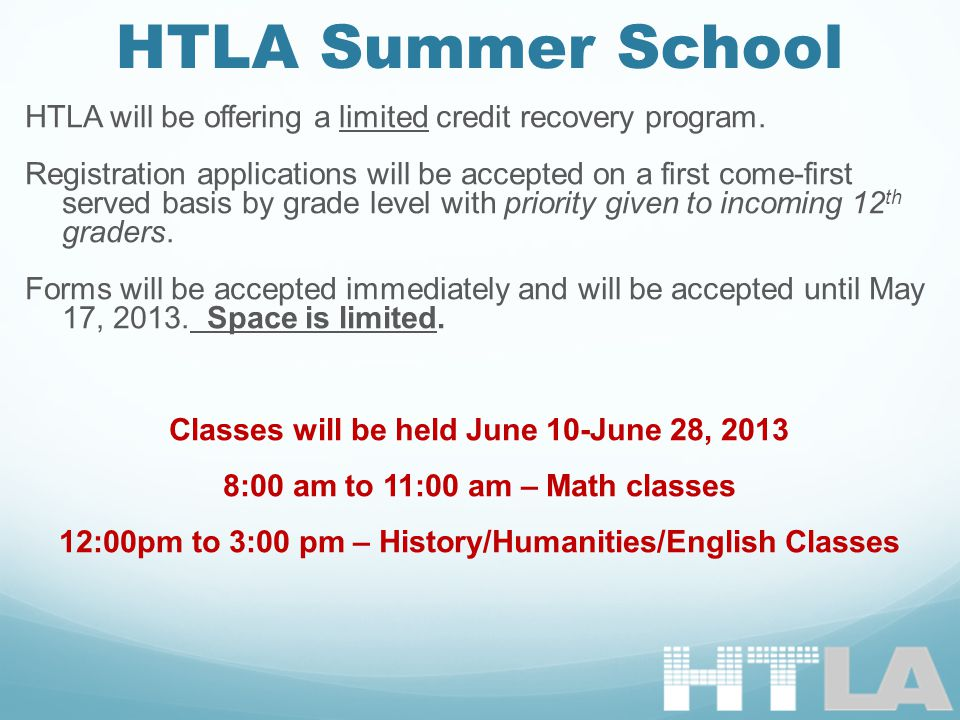 HTLA Summer School HTLA will be offering a limited credit recovery program.