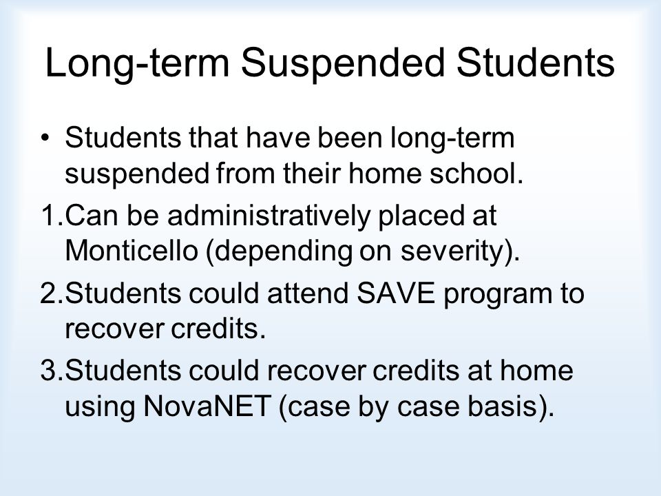 Students that have been long-term suspended from their home school.
