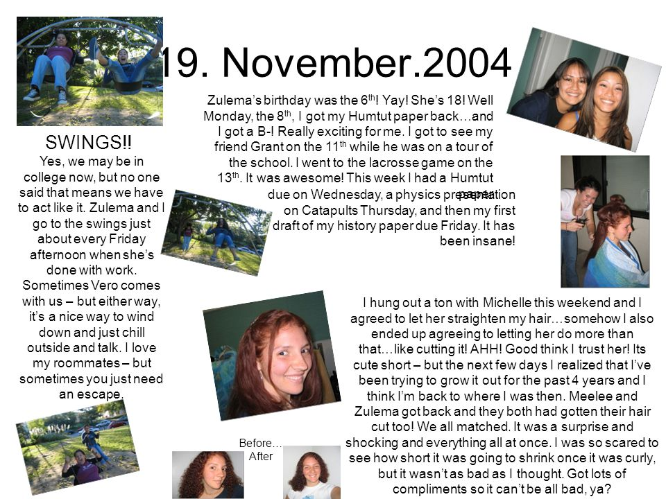 19. November.2004 Yes, we may be in college now, but no one said that means we have to act like it.