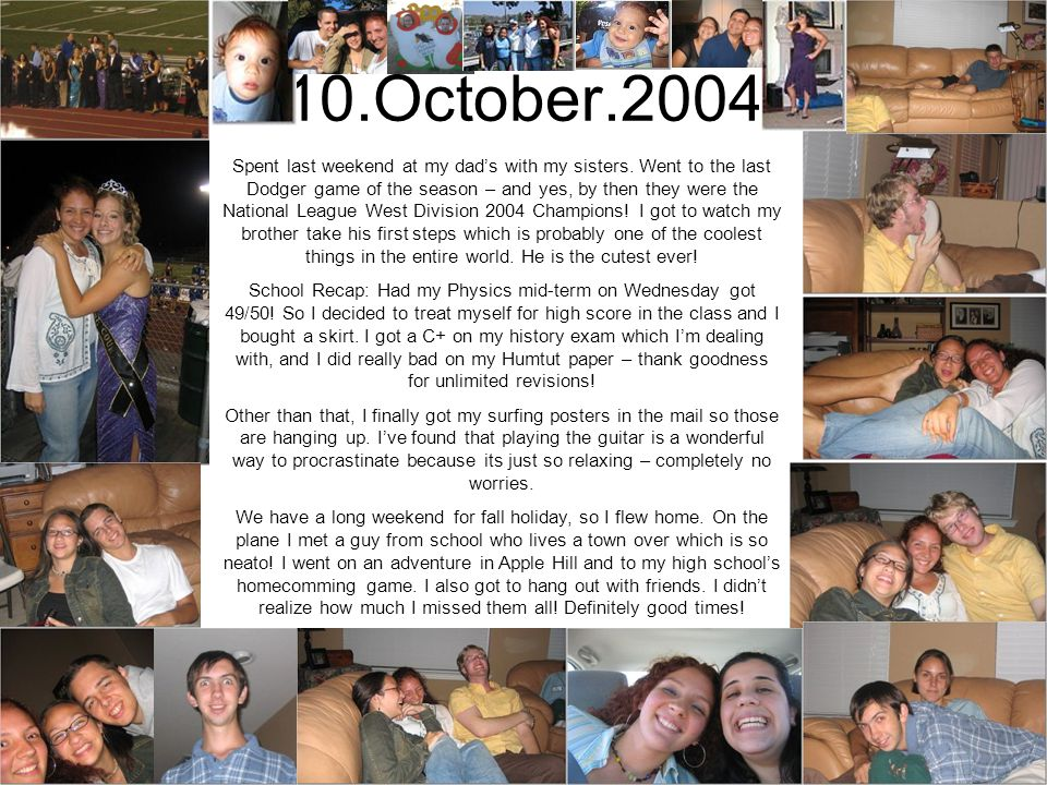 10.October.2004 Spent last weekend at my dad's with my sisters.