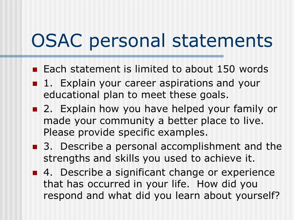 OSAC personal statements Each statement is limited to about 150 words 1.