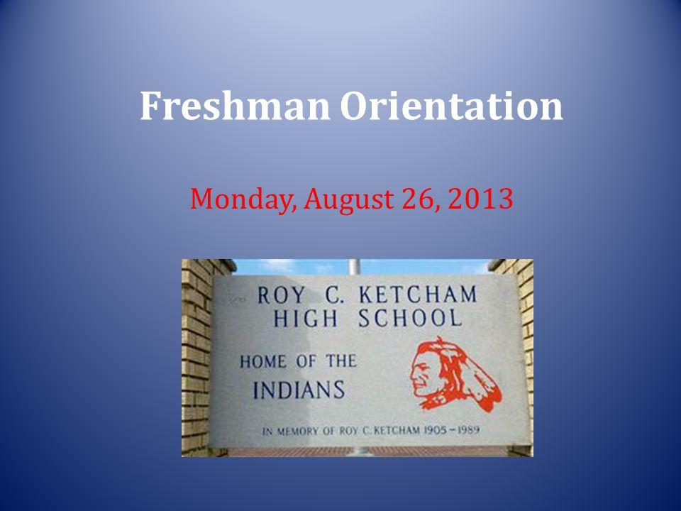Freshman Orientation Monday, August 26, 2013