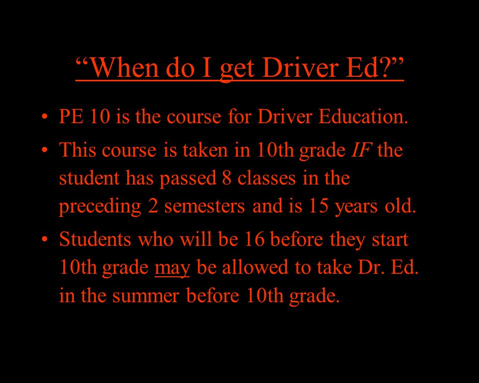When do I get Driver Ed PE 10 is the course for Driver Education.