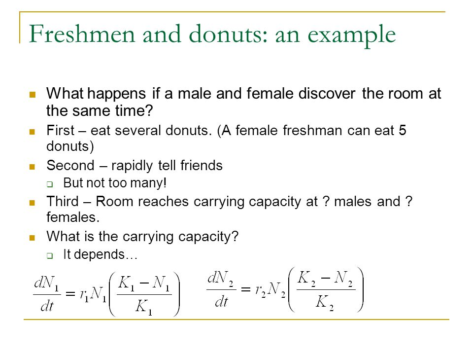 Freshmen and donuts: an example What happens if a male and female discover the room at the same time.
