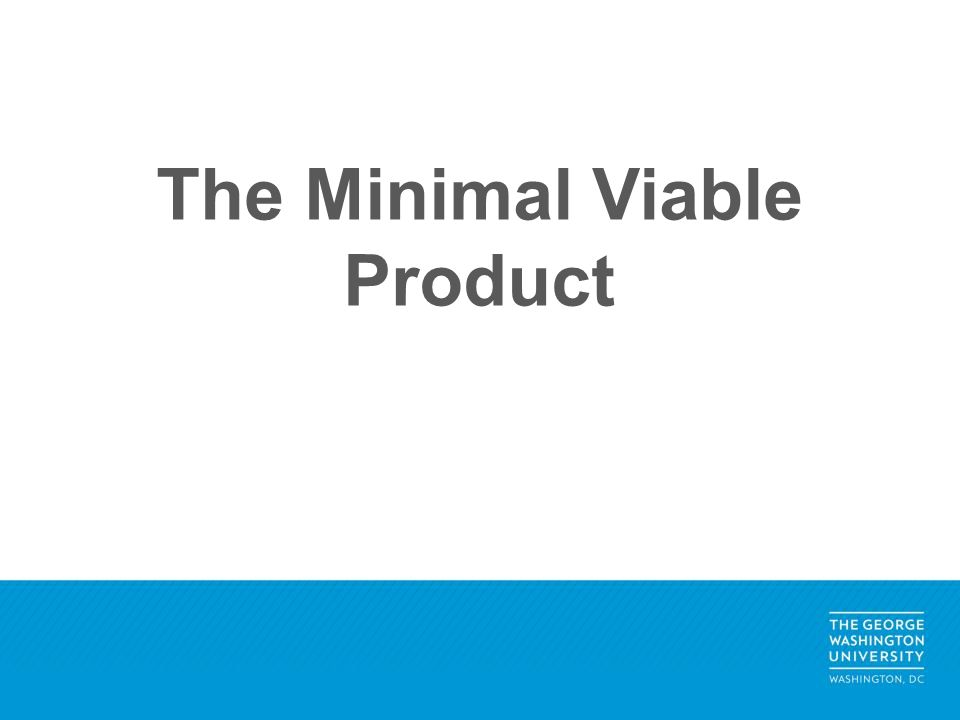 The Minimal Viable Product