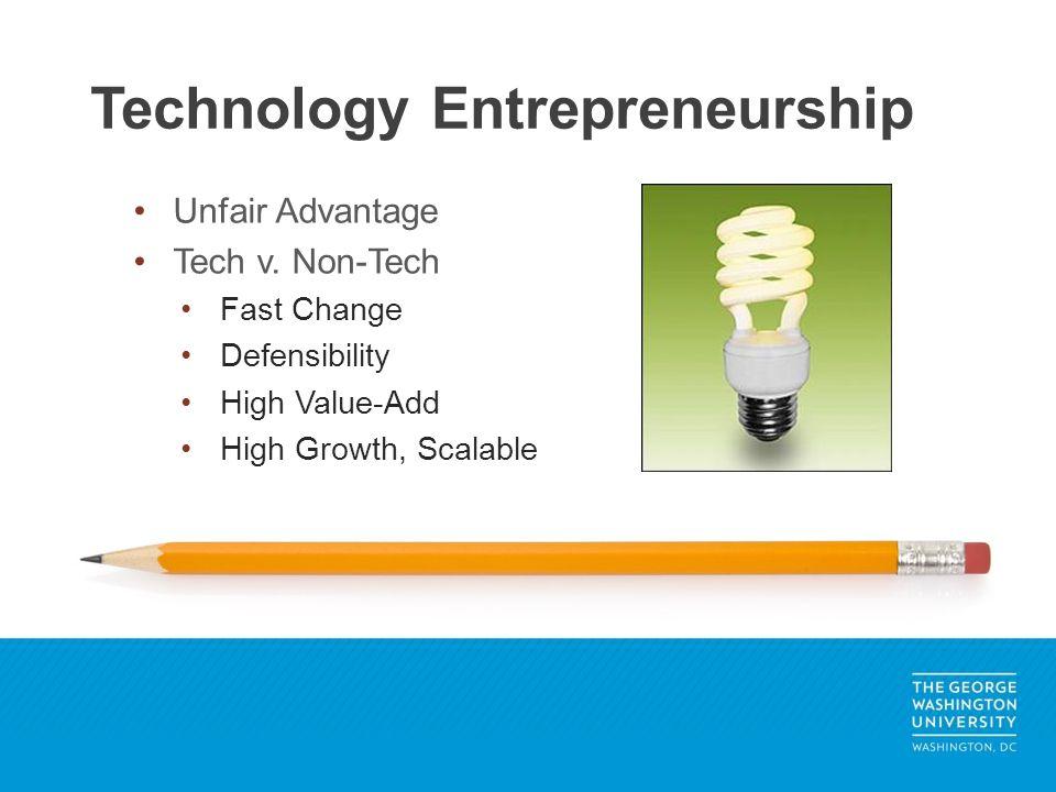 Technology Entrepreneurship Unfair Advantage Tech v.