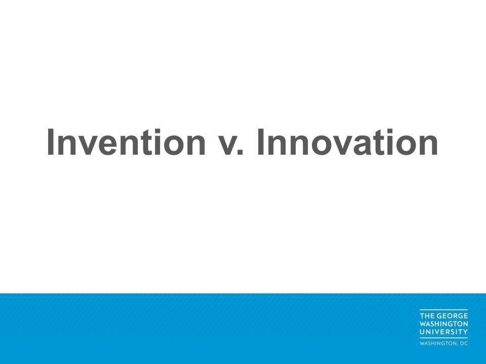 Invention v. Innovation