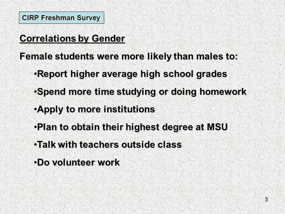 24 Continued Reasons noted as 'very important' in influencing students' decisions to attend MSU: CIRP Freshman Survey Note: Students could select multiple responses The values are expressed in percentages