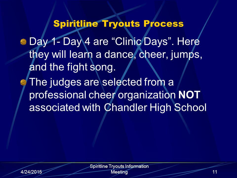 """4/24/2015 Spiritline Tryouts Information Meeting11 Spiritline Tryouts Process Day 1- Day 4 are """"Clinic Days"""". Here they will learn a dance, cheer, jum"""