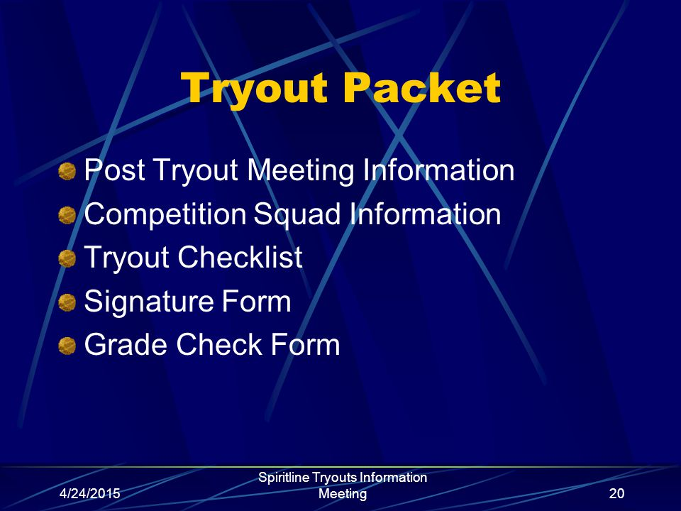 4/24/2015 Spiritline Tryouts Information Meeting20 Tryout Packet Post Tryout Meeting Information Competition Squad Information Tryout Checklist Signat