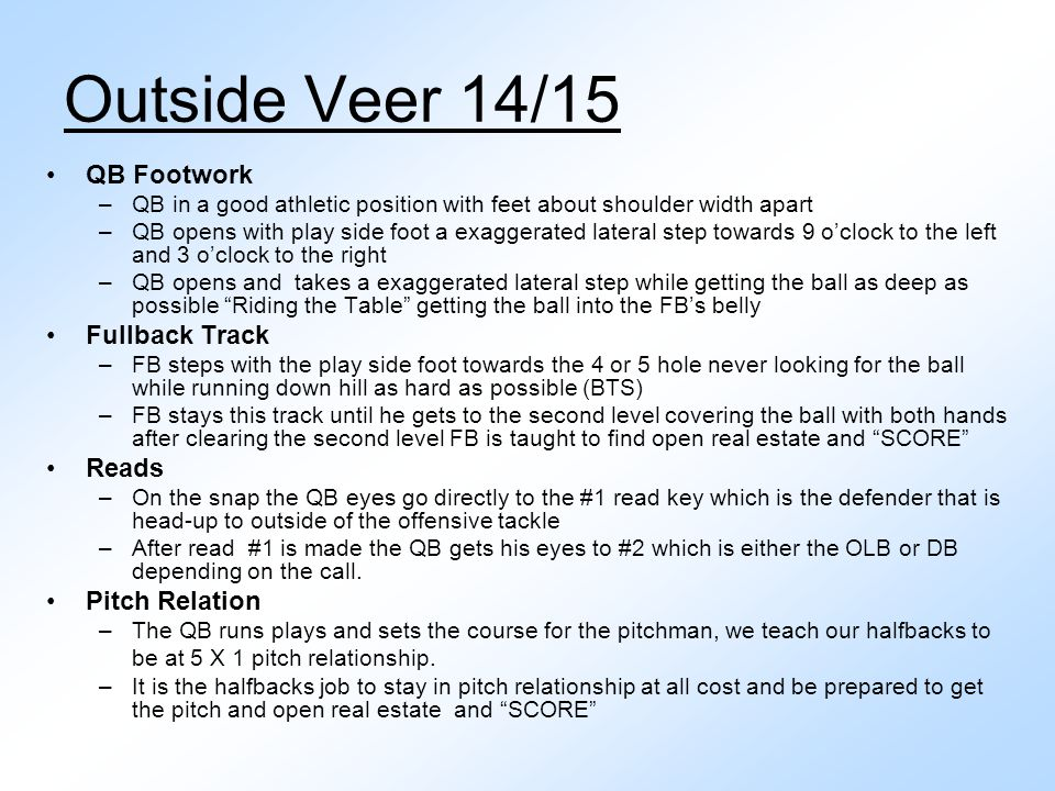 QB Footwork –QB in a good athletic position with feet about shoulder width apart –QB opens with play side foot a exaggerated lateral step towards 9 o'