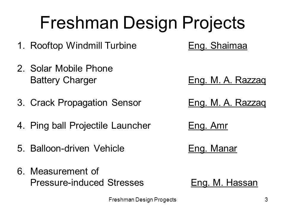 Freshman Design Progects3 Freshman Design Projects 1.