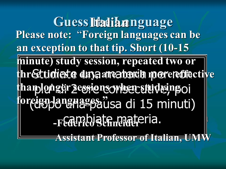 Guess the Language Study for no more than 2 hour blocks at a time (taking 15 minute breaks) with the same subject, and change to a dissimilar subject when you switch.