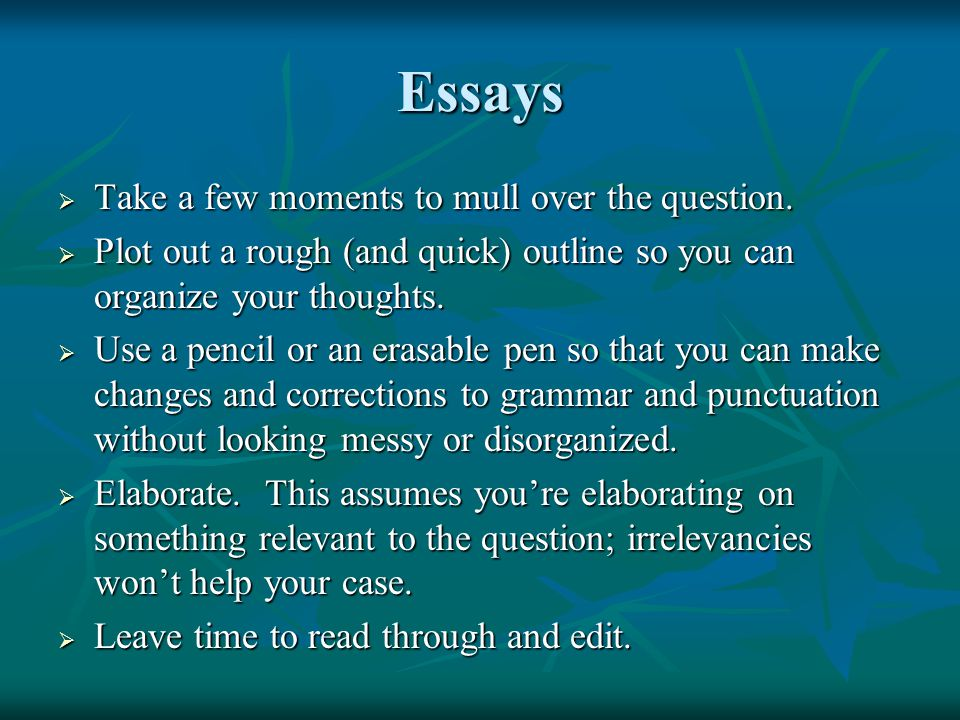 Essays  Take a few moments to mull over the question.