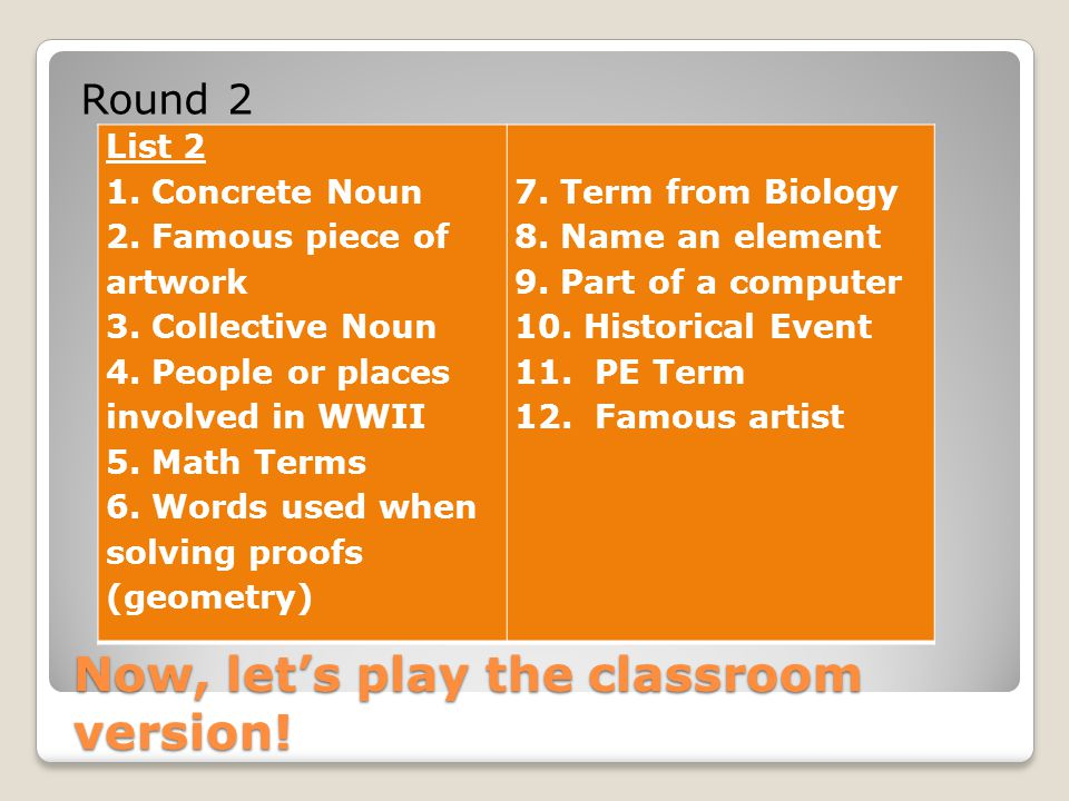 Now, let's play the classroom version. Round 2 List 2 1.