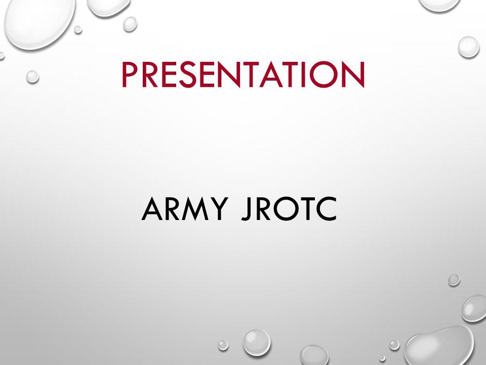 PRESENTATION ARMY JROTC