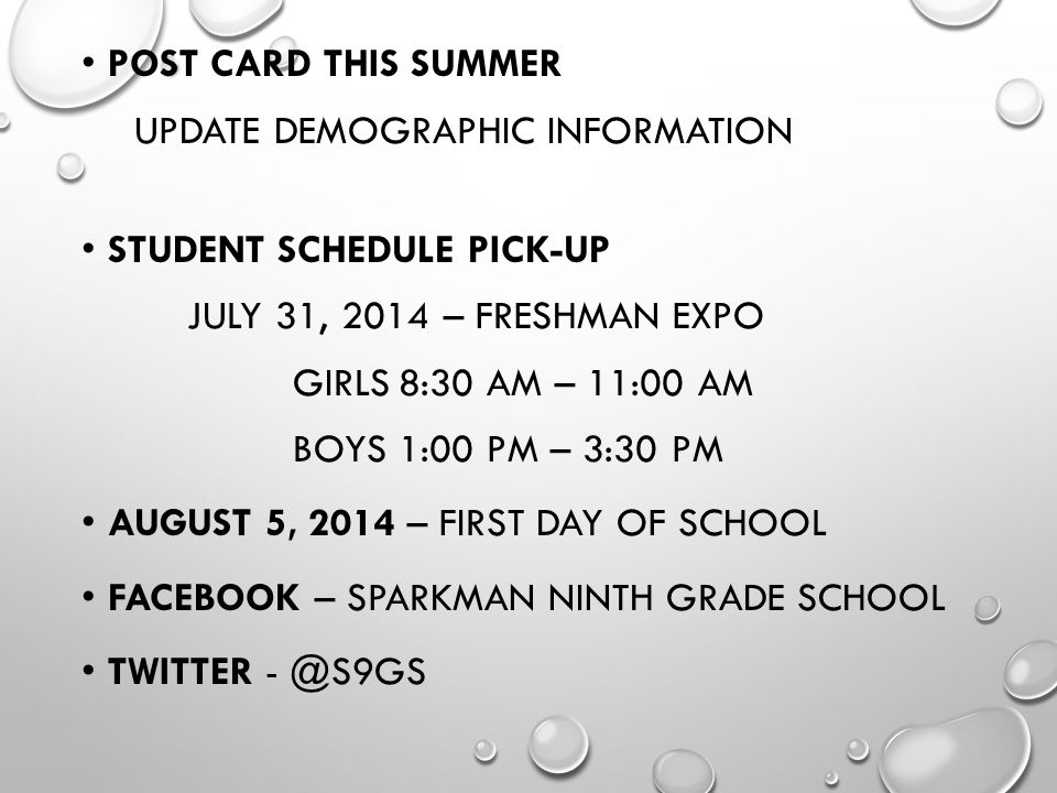 POST CARD THIS SUMMER UPDATE DEMOGRAPHIC INFORMATION STUDENT SCHEDULE PICK-UP JULY 31, 2014 – FRESHMAN EXPO GIRLS8:30 AM – 11:00 AM BOYS1:00 PM – 3:30
