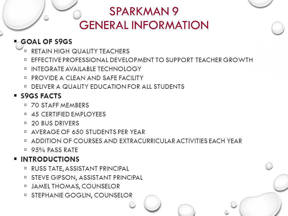 SPARKMAN 9 GENERAL INFORMATION  GOAL OF S9GS  RETAIN HIGH QUALITY TEACHERS  EFFECTIVE PROFESSIONAL DEVELOPMENT TO SUPPORT TEACHER GROWTH  INTEGRAT