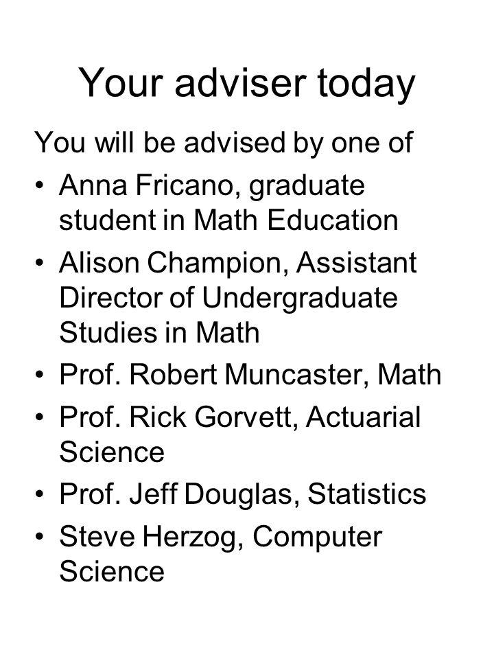 Math Advisers Ms.Alison Champion abc@illinois.edu Mr.