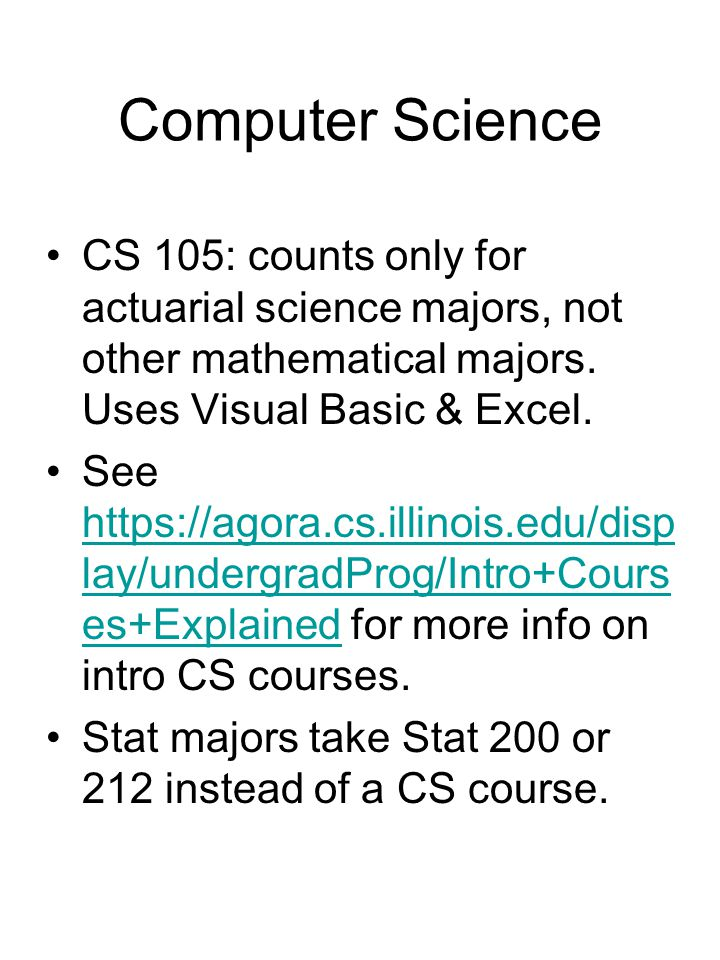 Computer Science CS 105: counts only for actuarial science majors, not other mathematical majors.