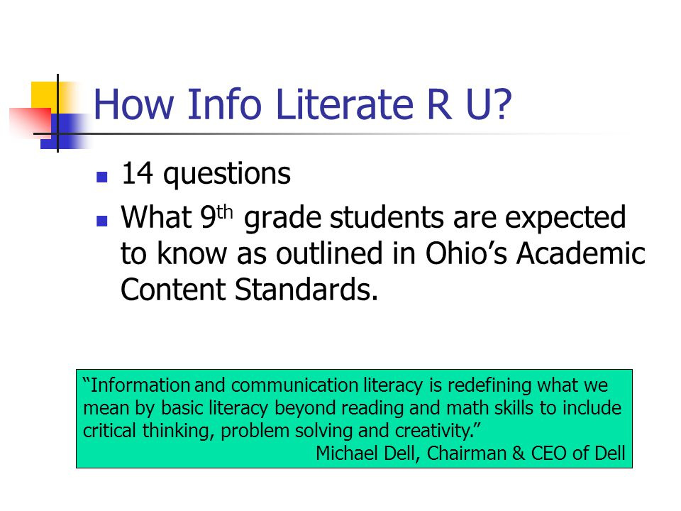 "How Info Literate R U? 14 questions What 9 th grade students are expected to know as outlined in Ohio's Academic Content Standards. ""Information and c"