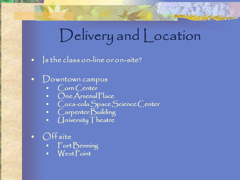 Delivery and Location Is the class on-line or on-site.