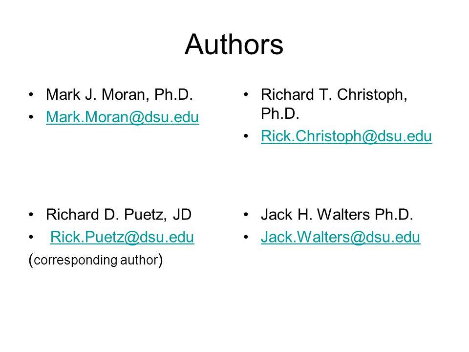 Authors Mark J. Moran, Ph.D. Mark.Moran@dsu.edu Richard T.
