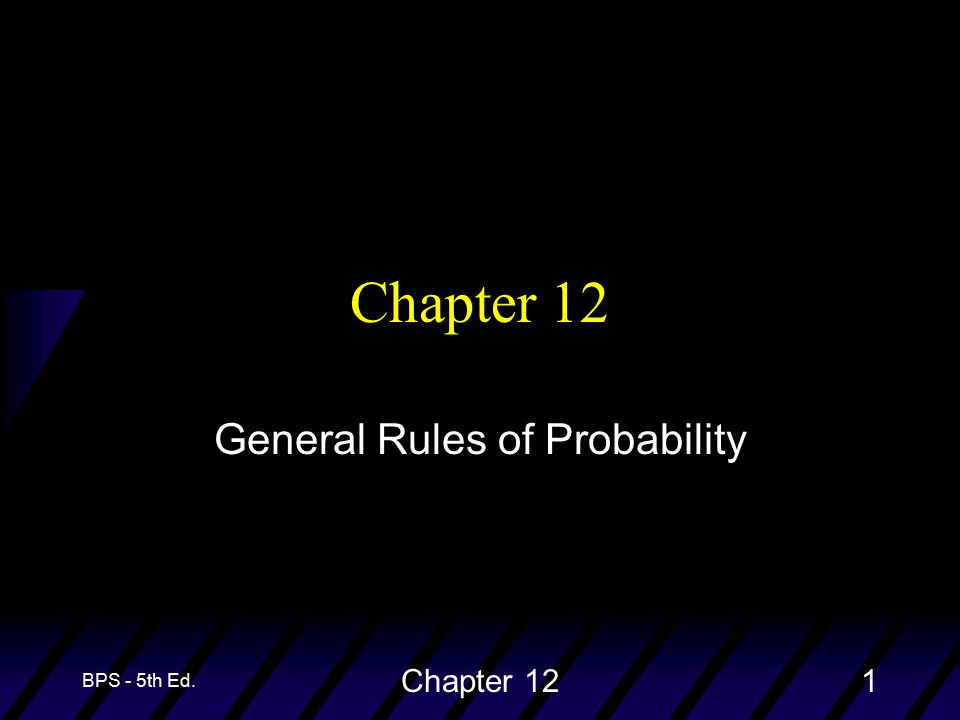 BPS - 5th Ed. Chapter 122 Probability Rules from Chapter 10