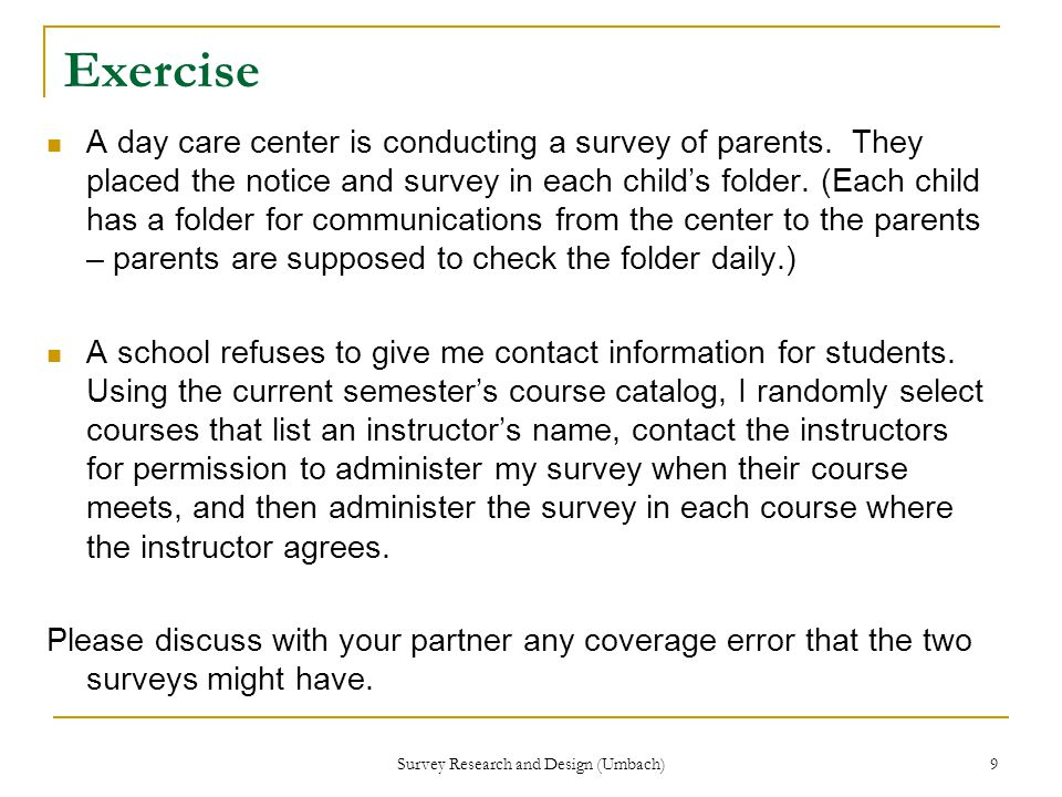 Survey Research and Design (Umbach) 9 Exercise A day care center is conducting a survey of parents.