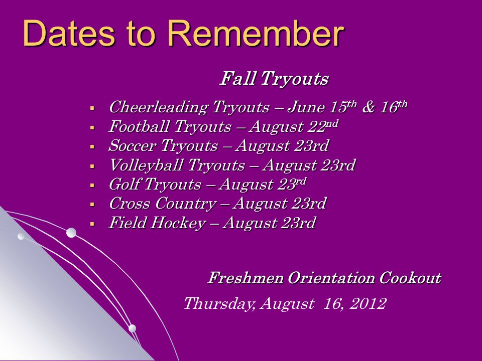 Fall Tryouts  Cheerleading Tryouts – June 15 th & 16 th  Football Tryouts – August 22 nd  Soccer Tryouts – August 23rd  Volleyball Tryouts – Augus